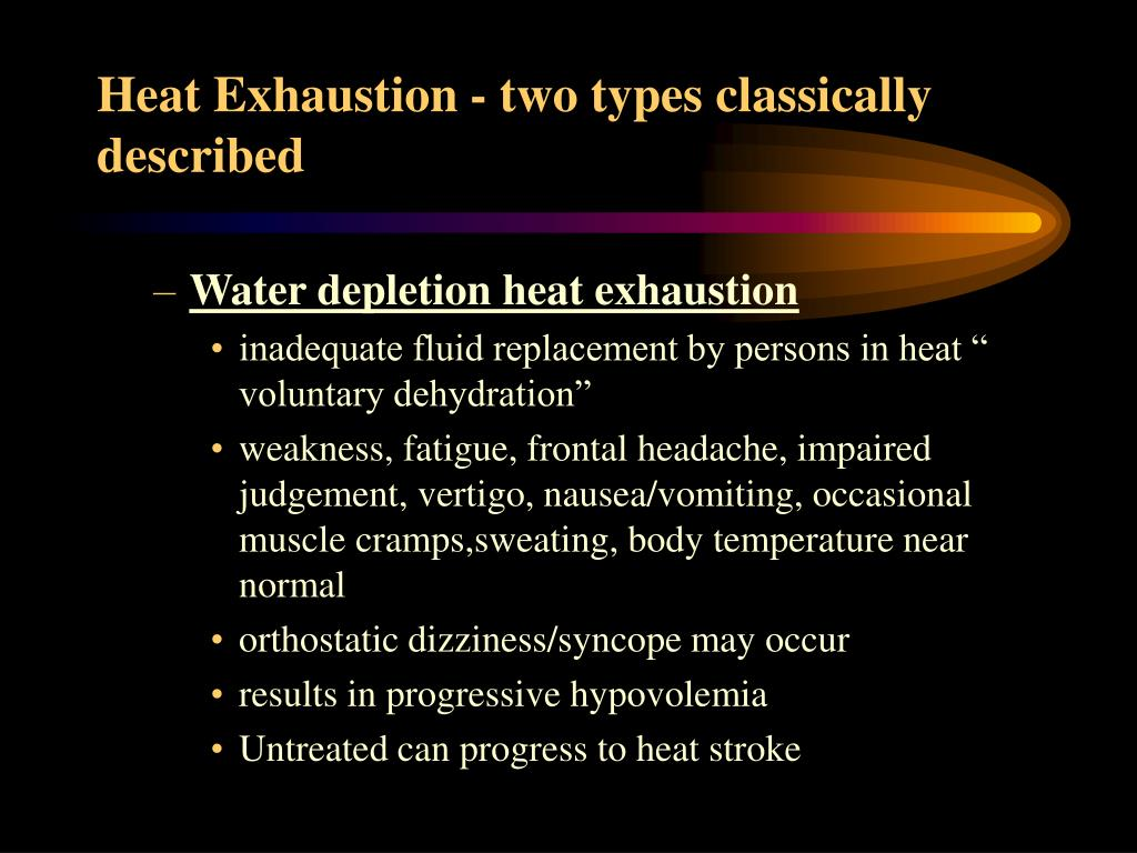 Heat Exhaustion - two types classically described