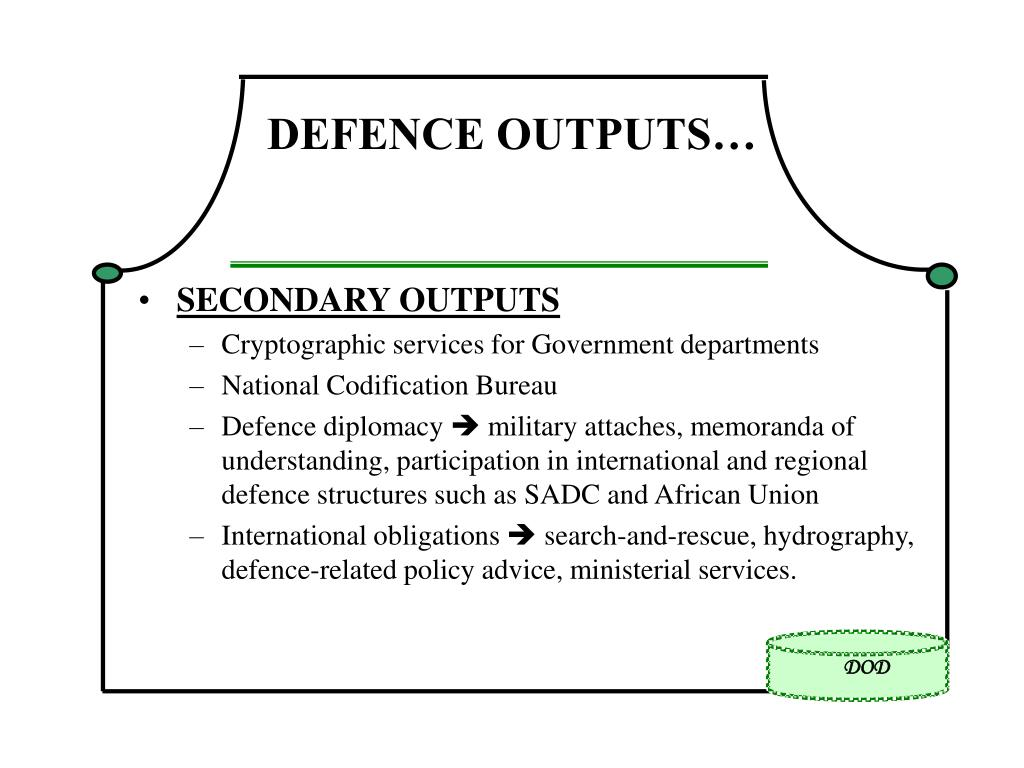 DEFENCE OUTPUTS…