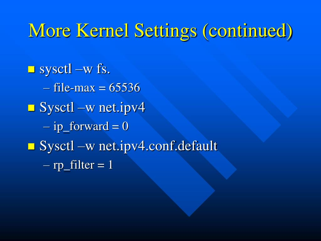 More Kernel Settings (continued)