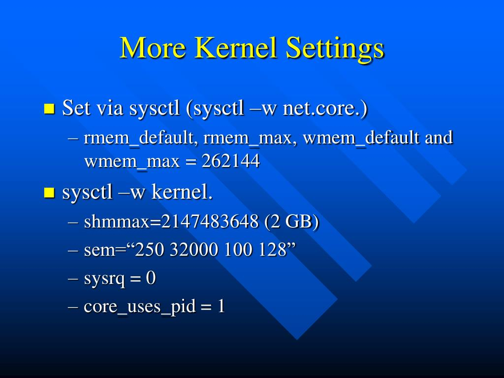 More Kernel Settings