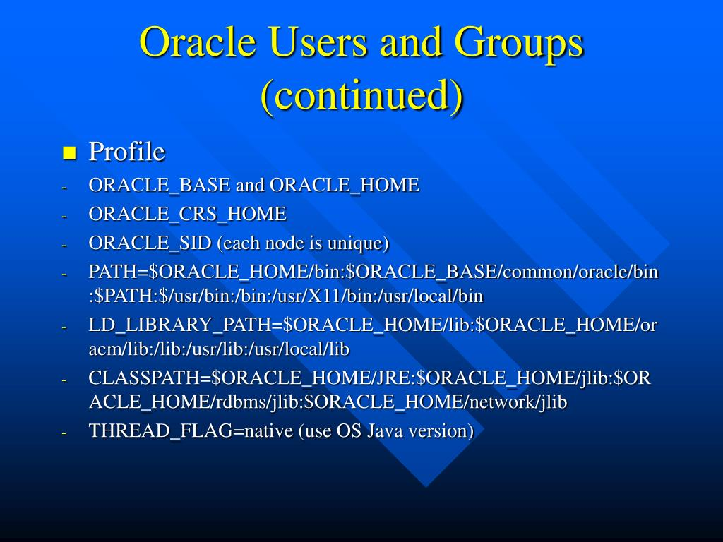 Oracle Users and Groups (continued)