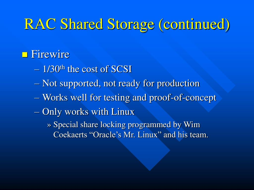 RAC Shared Storage (continued)