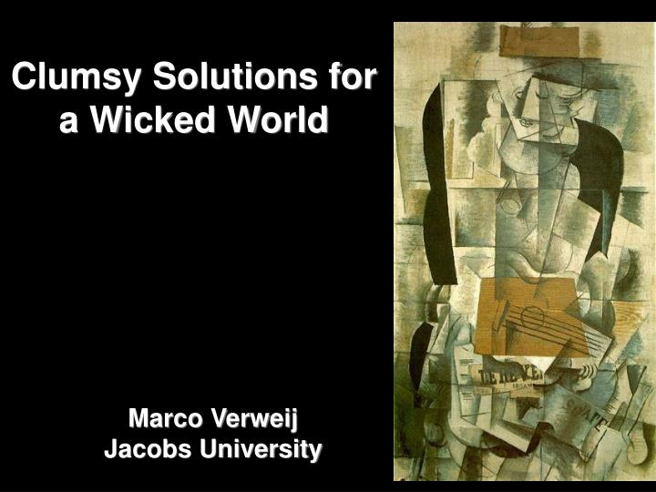 Clumsy solutions for a wicked world l.jpg
