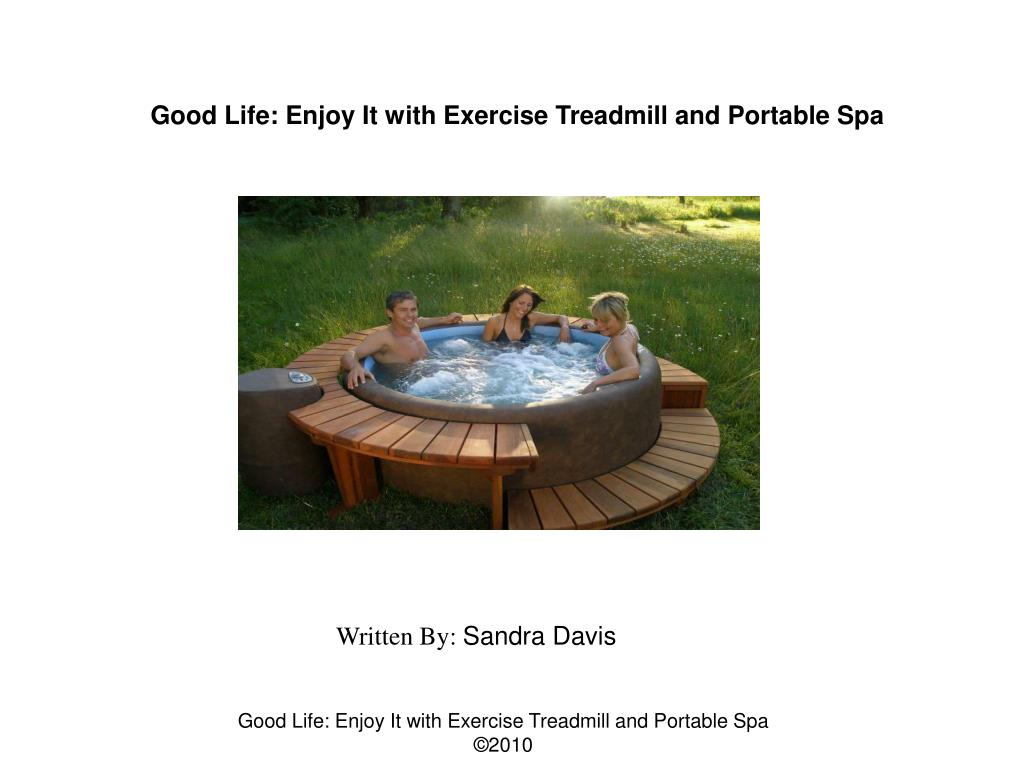 Good Life: Enjoy It with Exercise Treadmill and Portable Spa