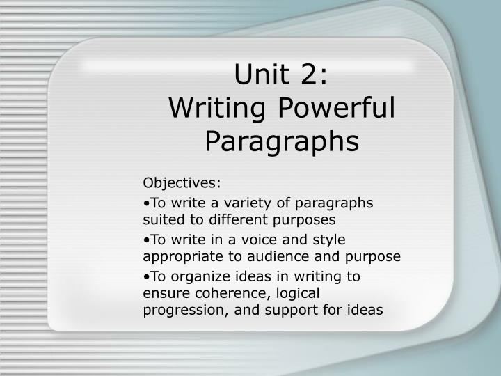 Unit 2 writing powerful paragraphs