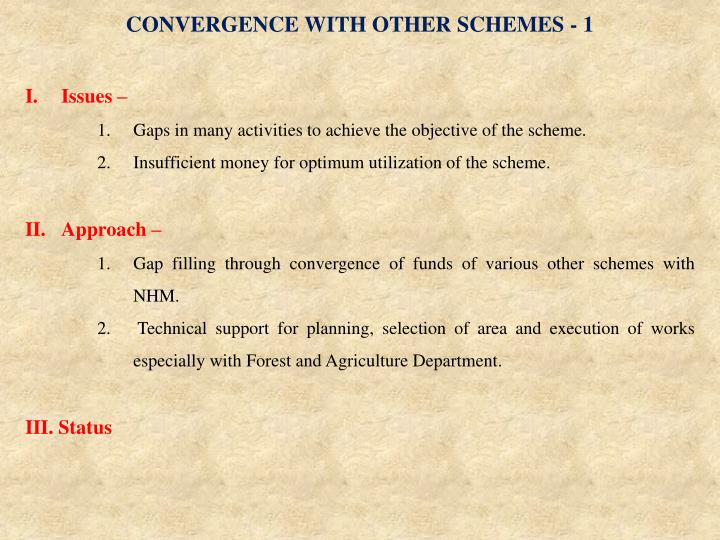 CONVERGENCE WITH OTHER SCHEMES - 1