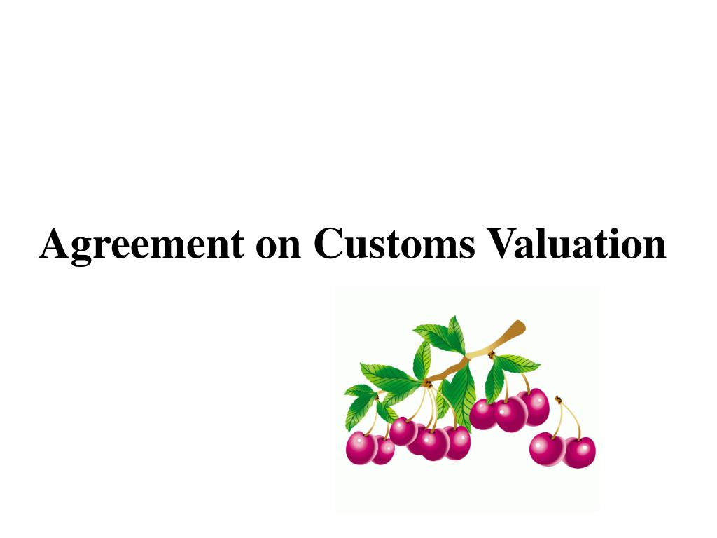 Agreement on Customs Valuation