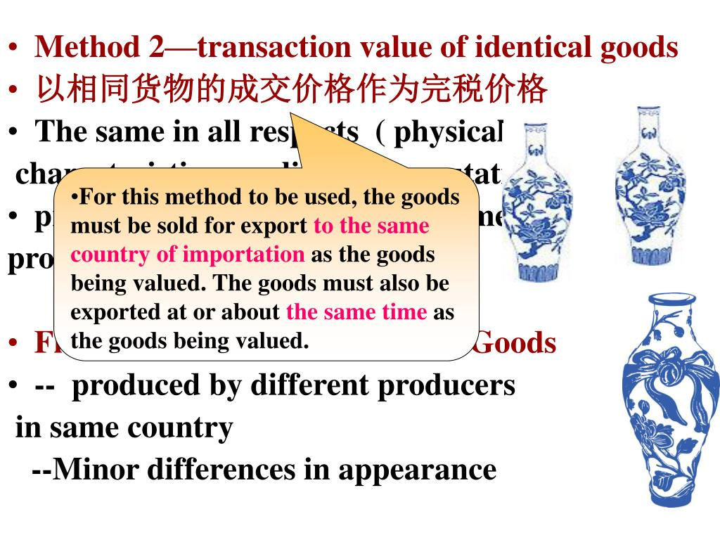 Method 2—transaction value of identical goods