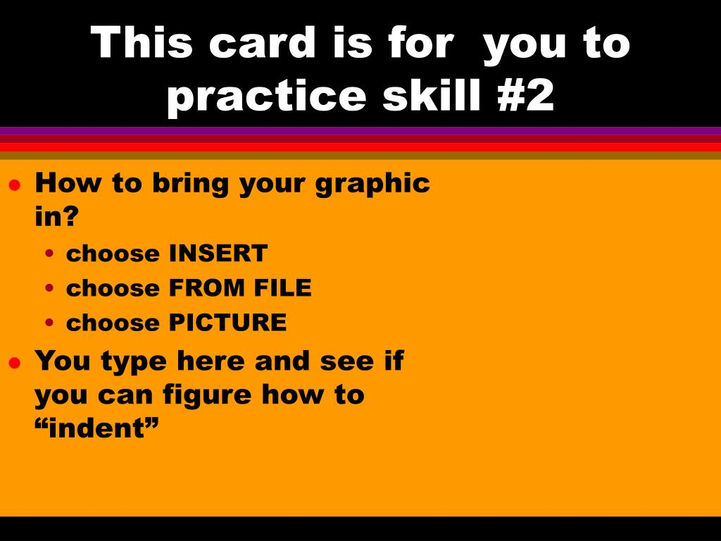 This card is for  you to practice skill #2
