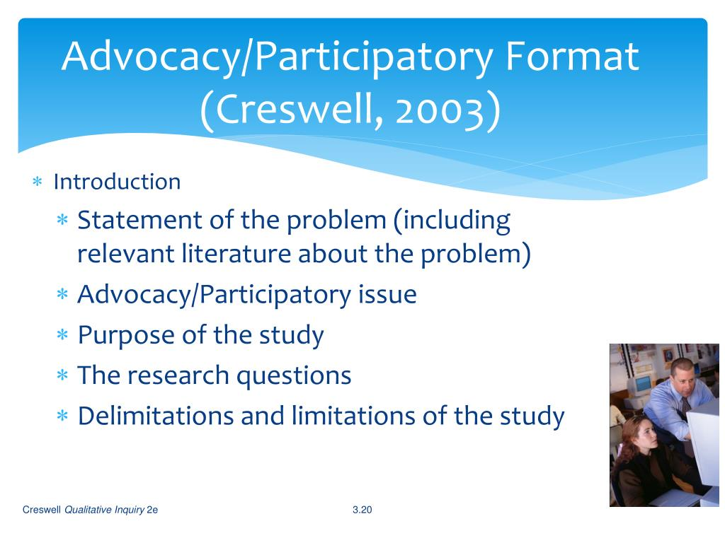 Advocacy/Participatory Format (Creswell, 2003)