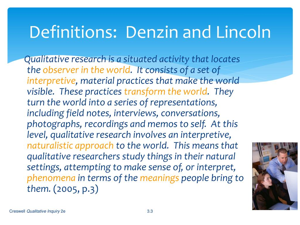 Definitions:  Denzin and Lincoln