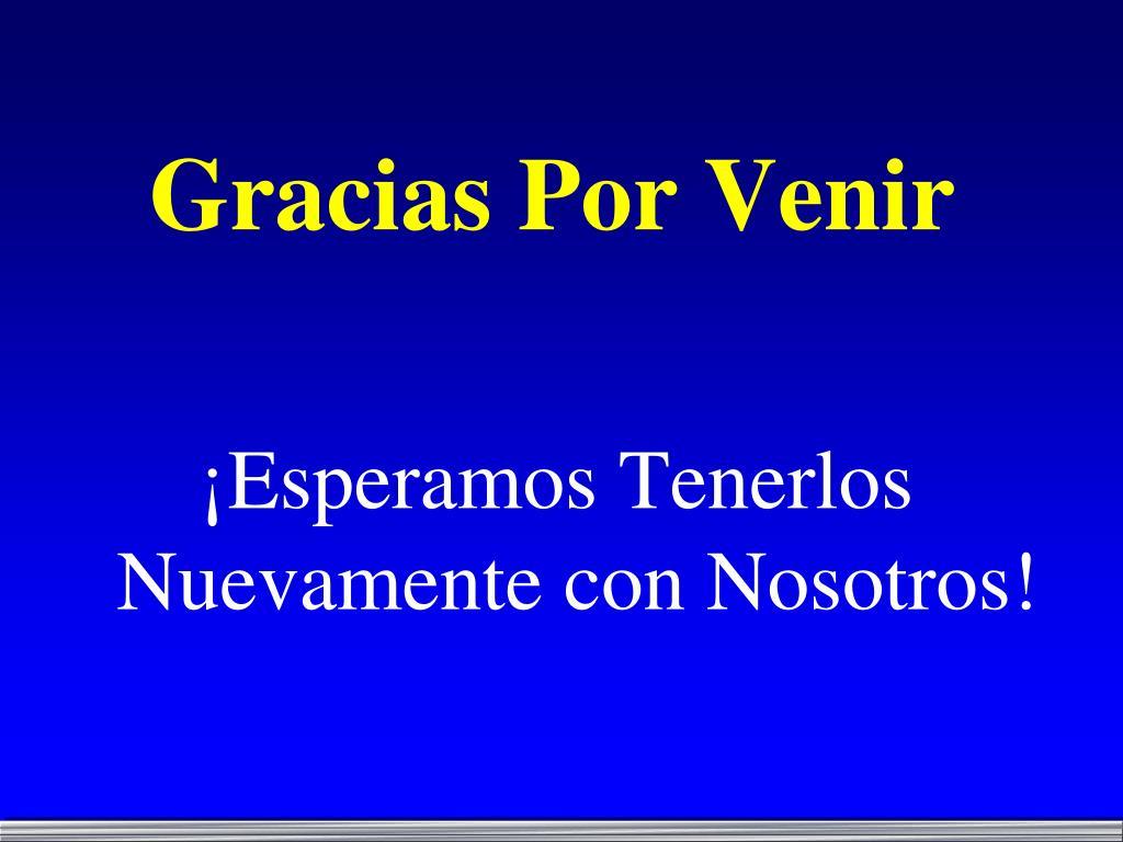 Gracias Por Venir