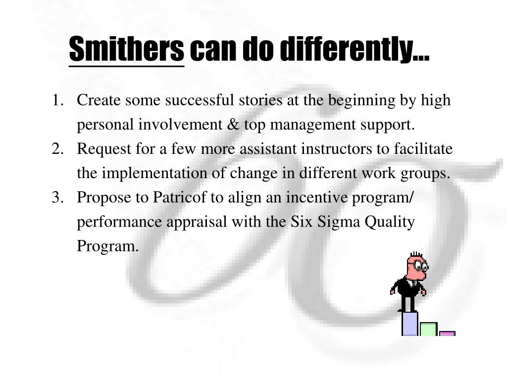 smithers implementation and sigma program 6 goals of six sigma implementation here are six things you should expect from a six sigma implementation: six sigma is a quality improvement program.