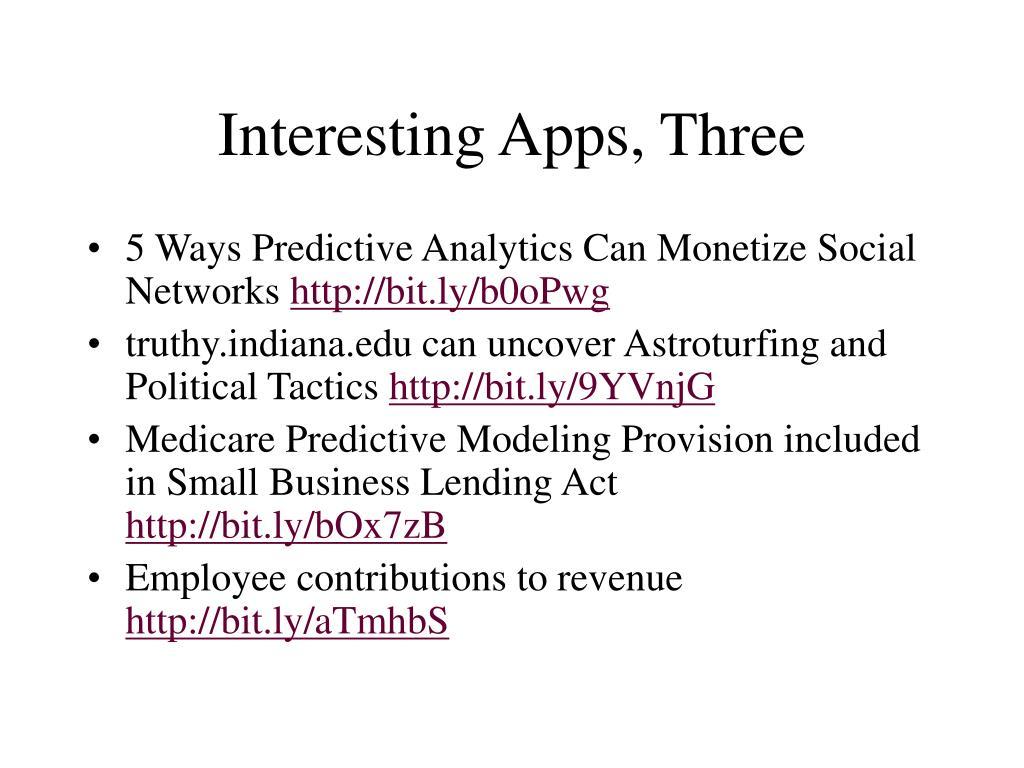 Interesting Apps, Three