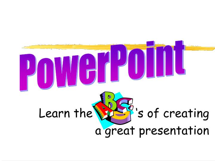 Learn the s of creating a great presentation