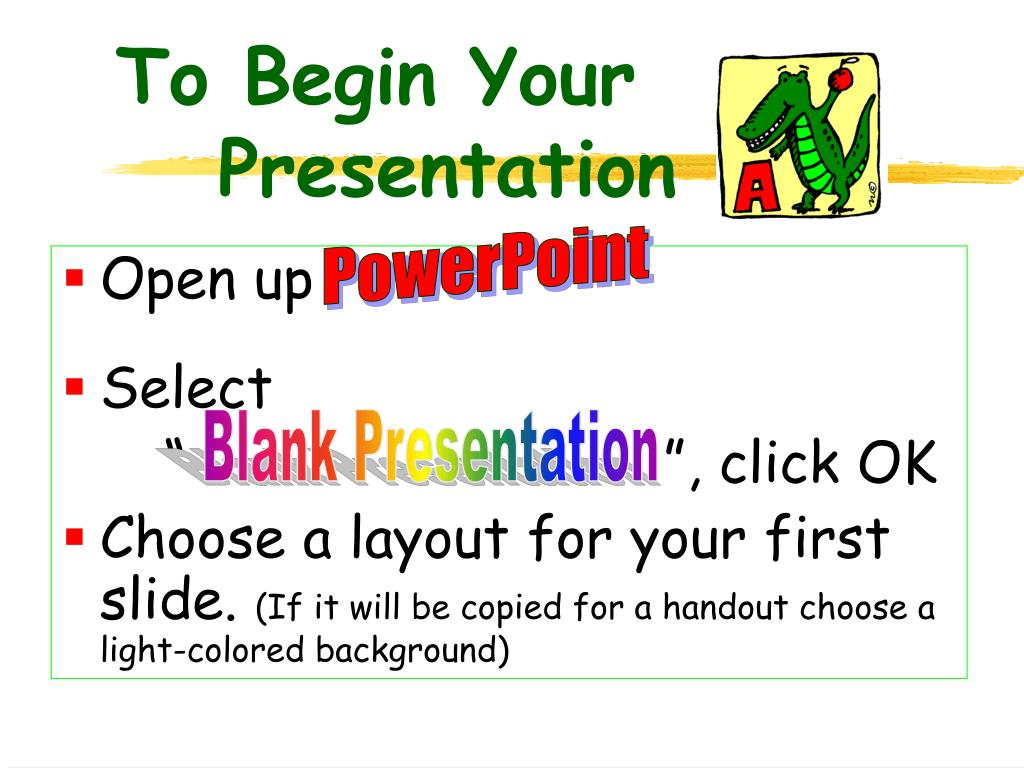 To Begin Your 			Presentation