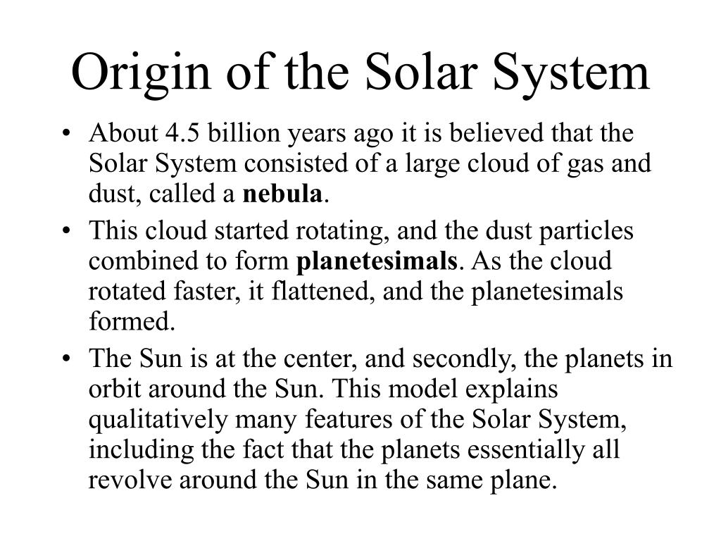 PPT - The Solar System - Its Origin and Early Development ...