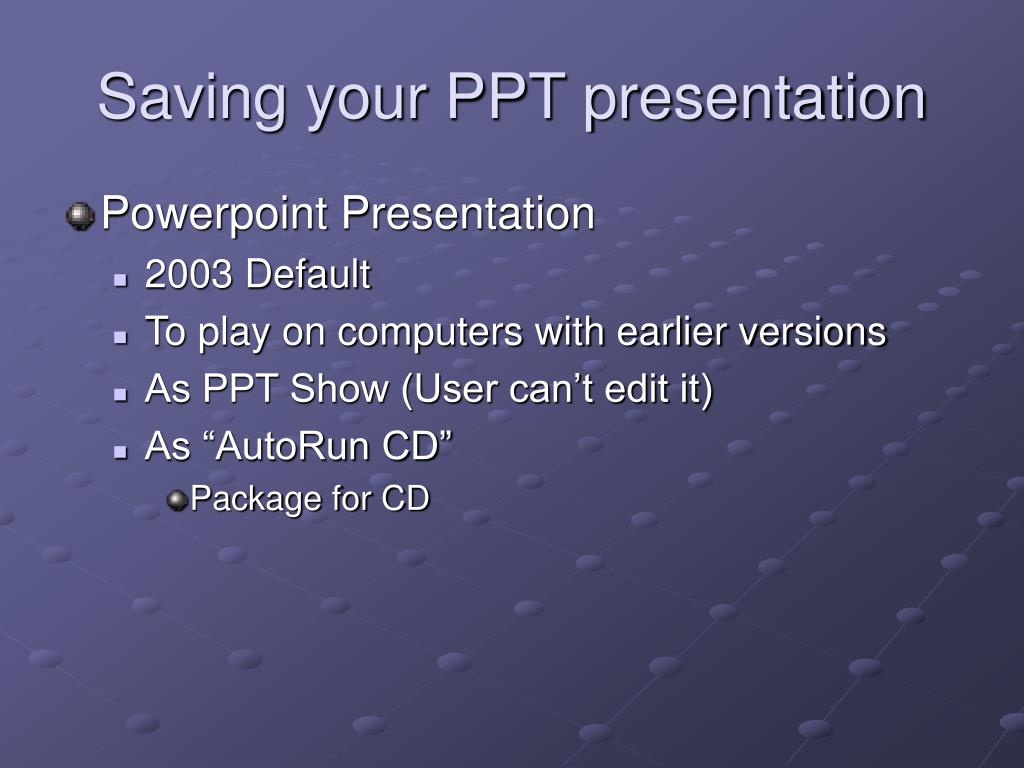 Saving your PPT presentation