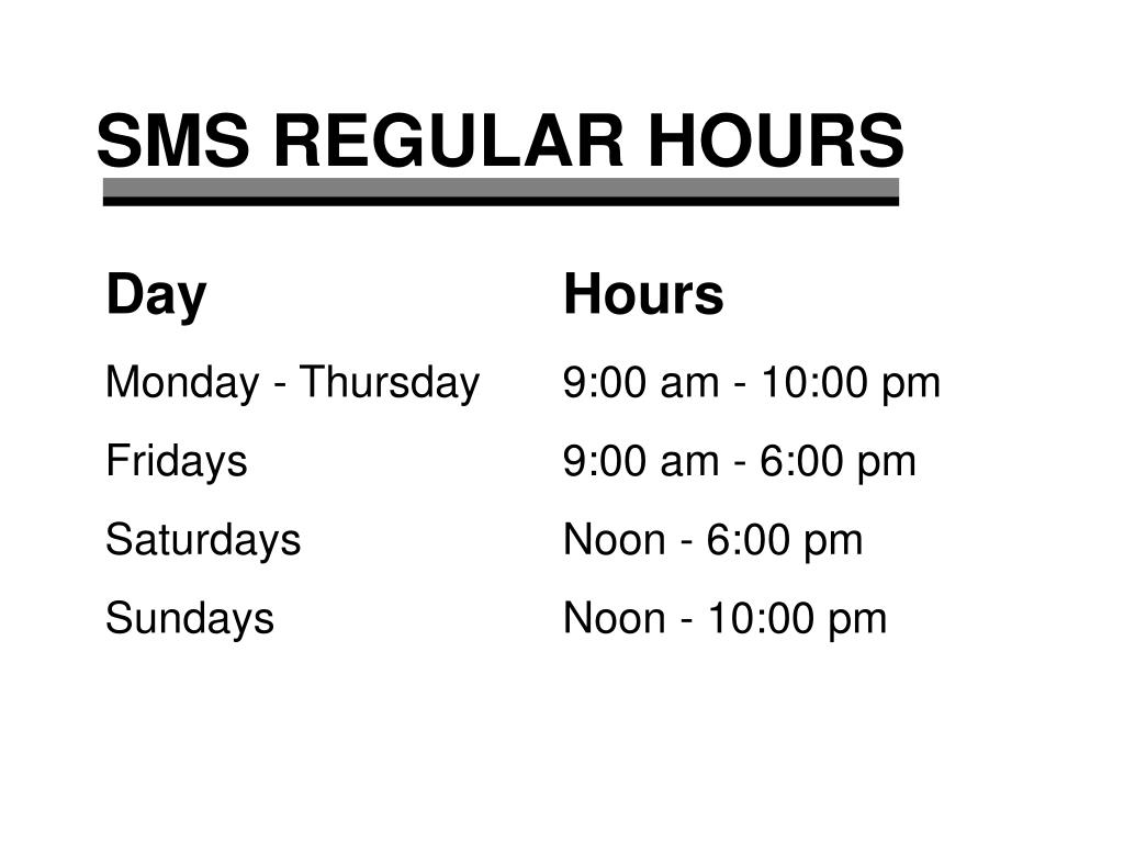 SMS REGULAR HOURS