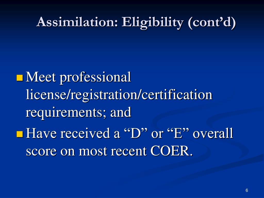 Assimilation: Eligibility (cont'd)
