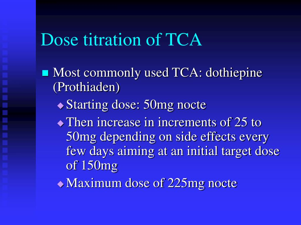 Dose titration of TCA