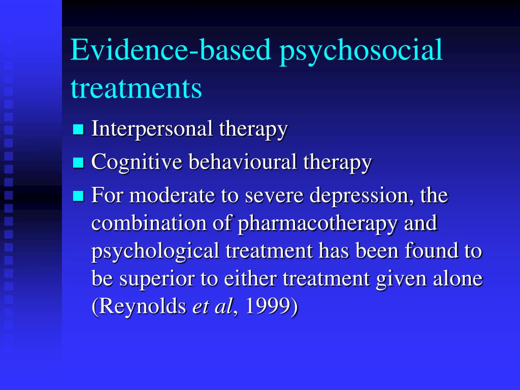 Evidence-based psychosocial treatments