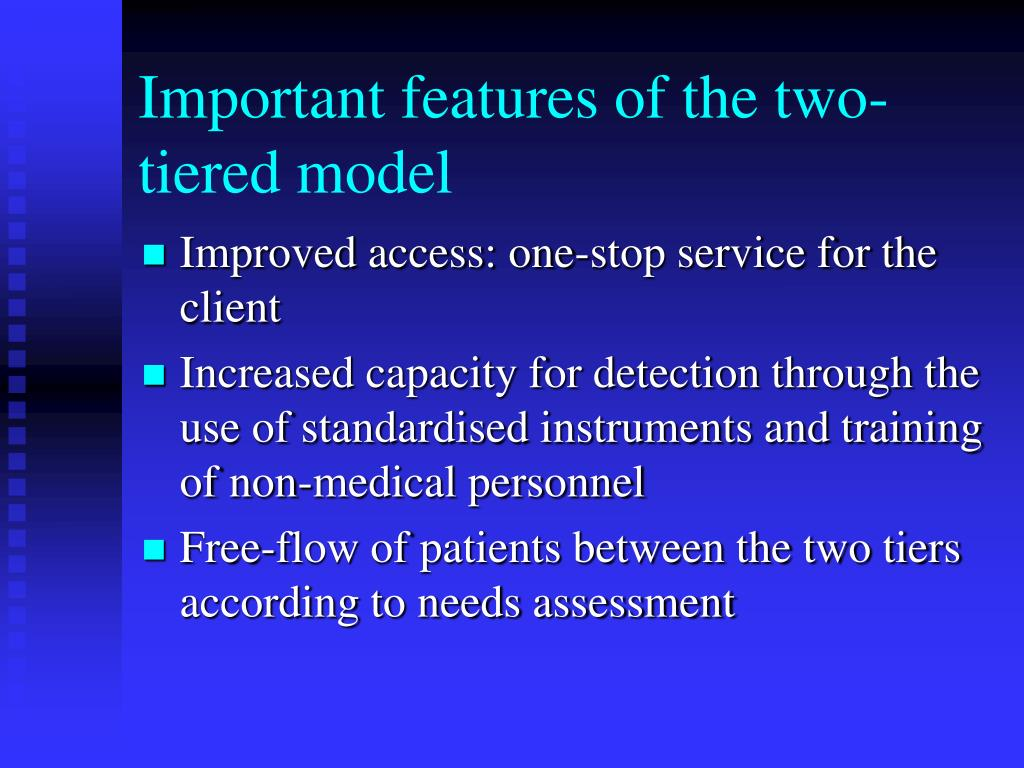 Important features of the two-tiered model