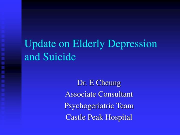 Update on elderly depression and suicide l.jpg