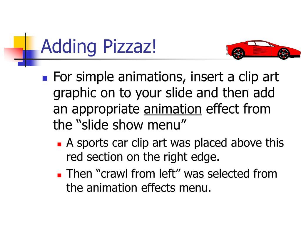 Adding Pizzaz!