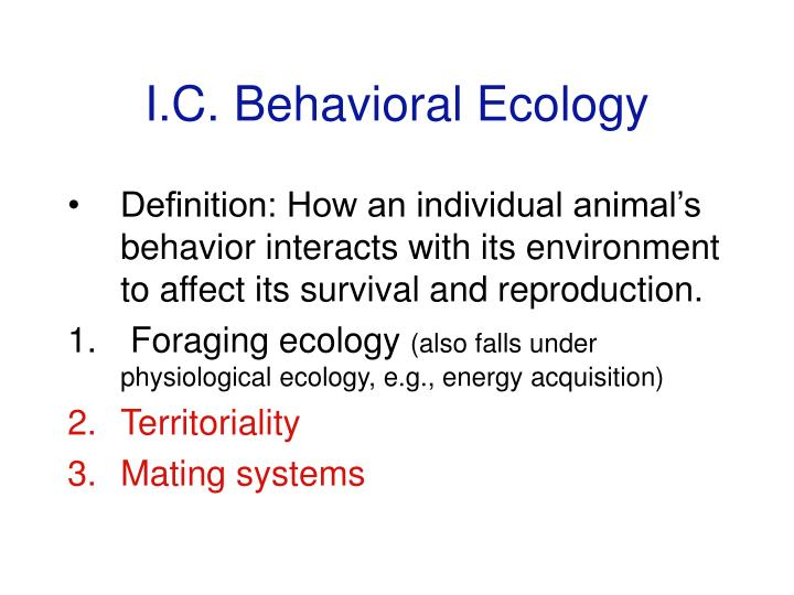 I c behavioral ecology