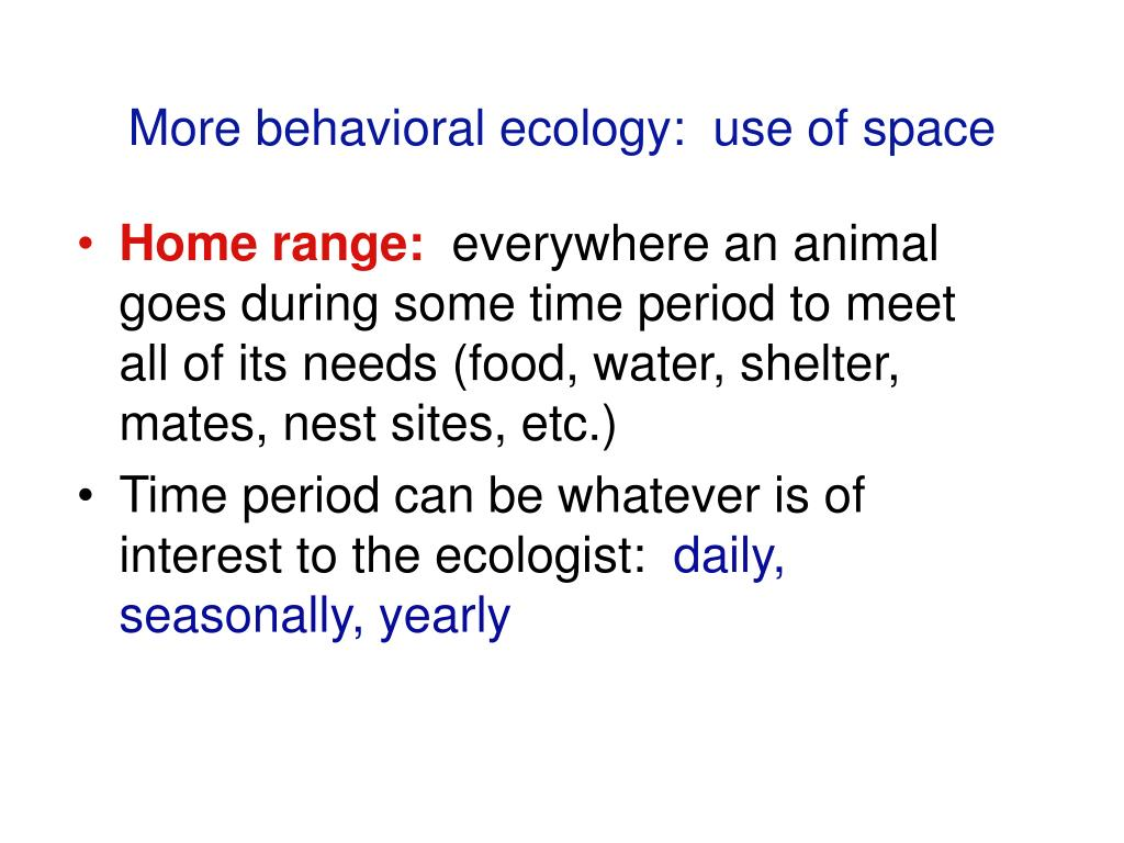 More behavioral ecology:  use of space