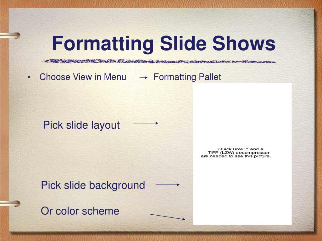 Formatting Slide Shows