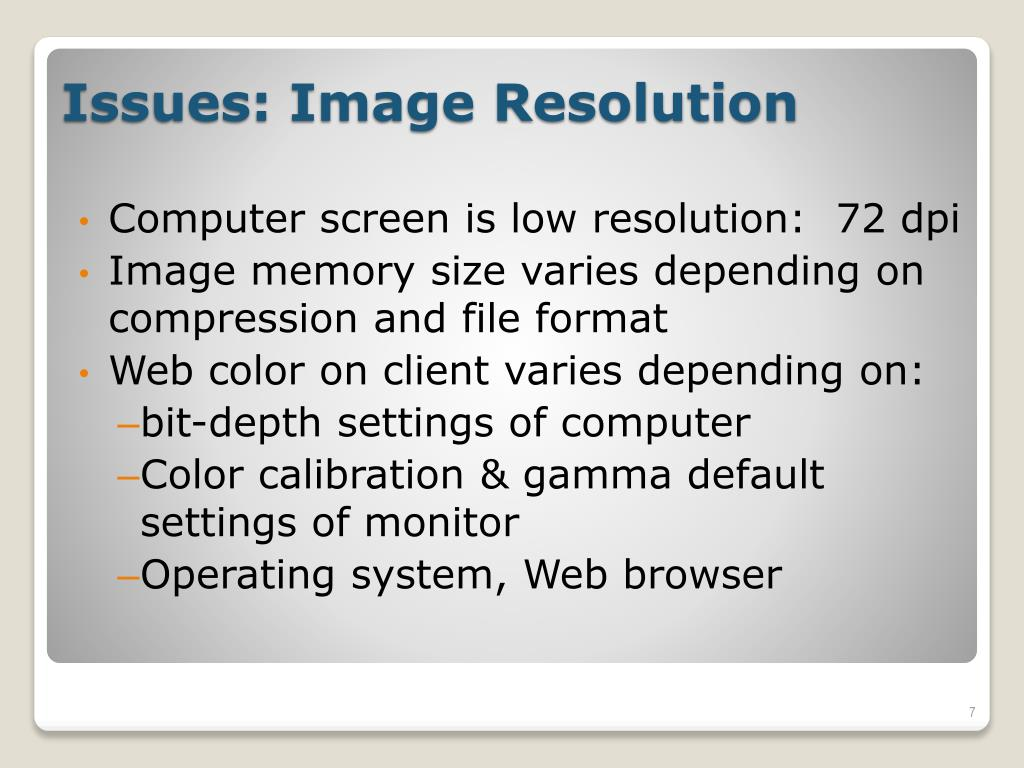 Computer screen is low resolution:  72 dpi