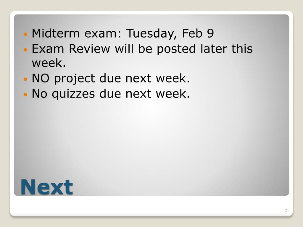 Midterm exam: Tuesday, Feb 9