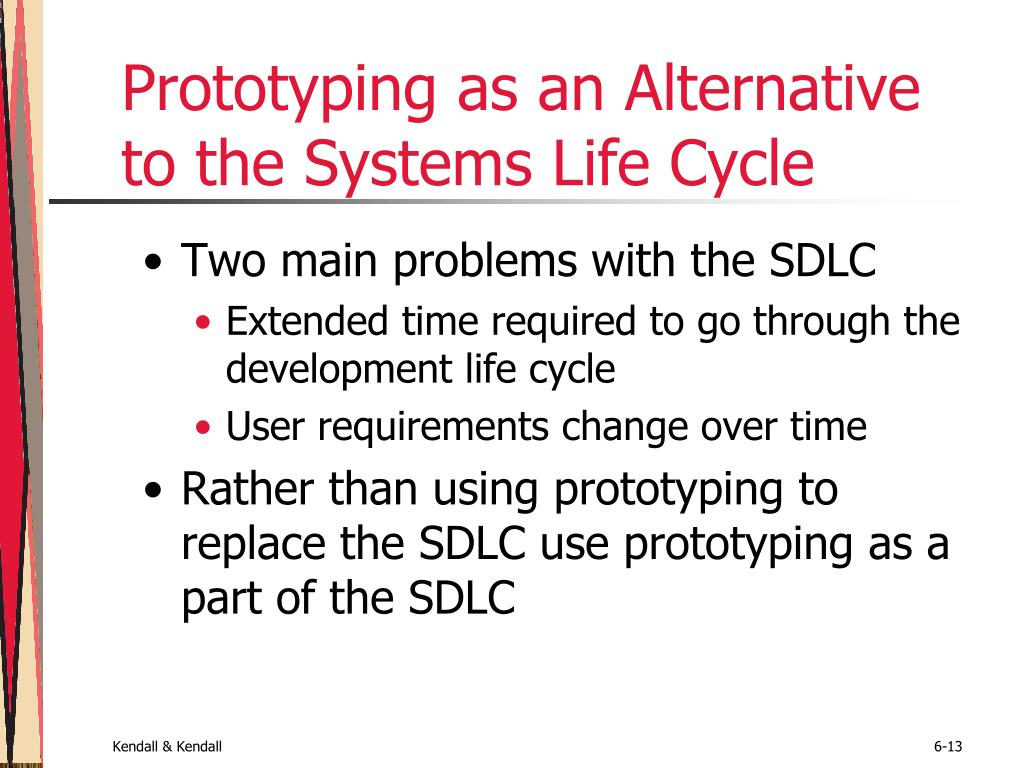 Prototyping as an Alternative to the Systems Life Cycle