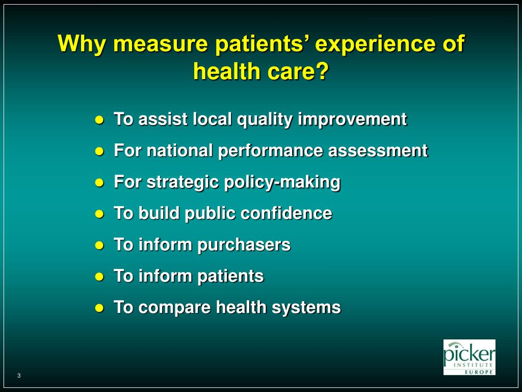 Why measure patients' experience of health care?