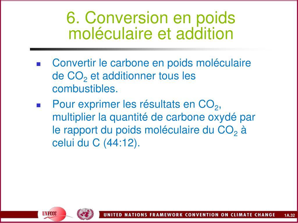 6. Conversion en poids moléculaire et addition