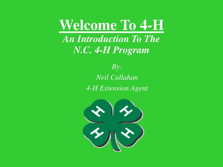 By neil callahan 4 h extension agent
