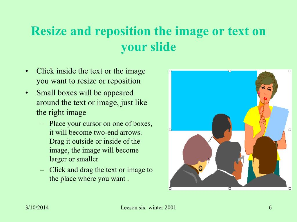 Resize and reposition the image or text on your slide