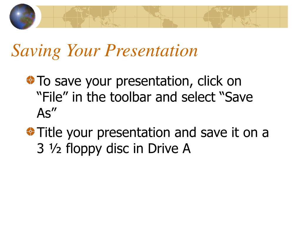 Saving Your Presentation