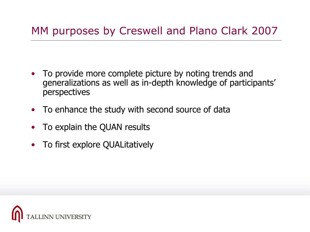 MM purposes by Creswell and Plano Clark 2007