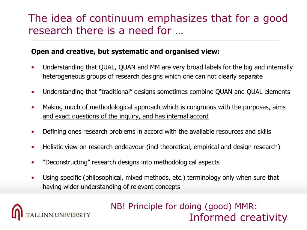 The idea of continuum emphasizes that for a good research there is a need for …