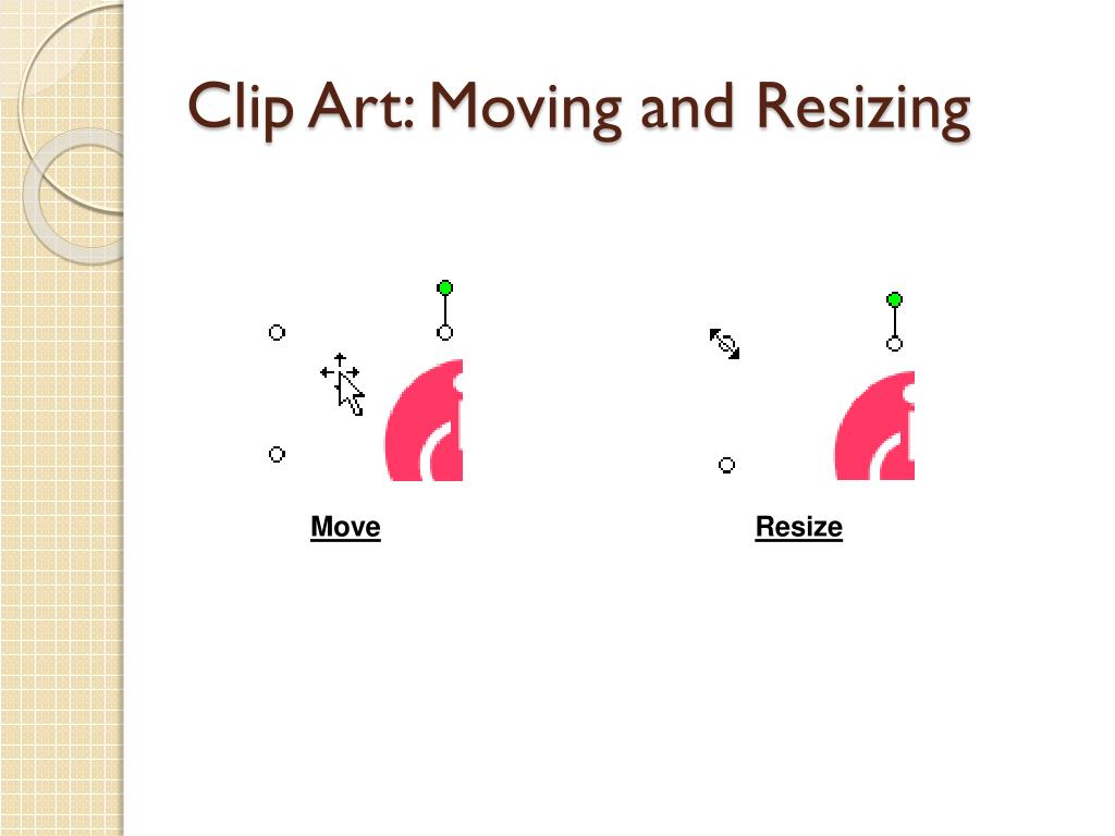 Clip Art: Moving and Resizing