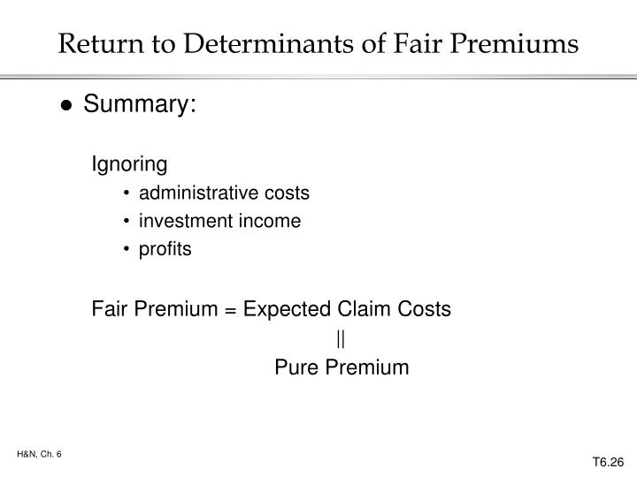 Return to Determinants of Fair Premiums