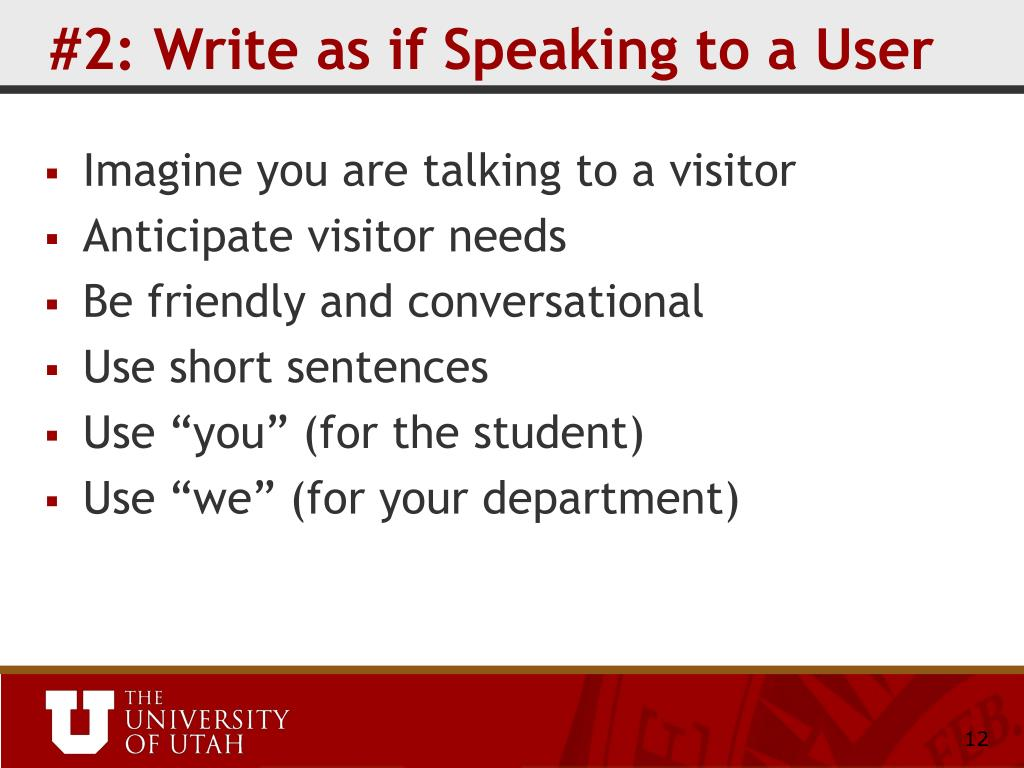 #2: Write as if Speaking to a User