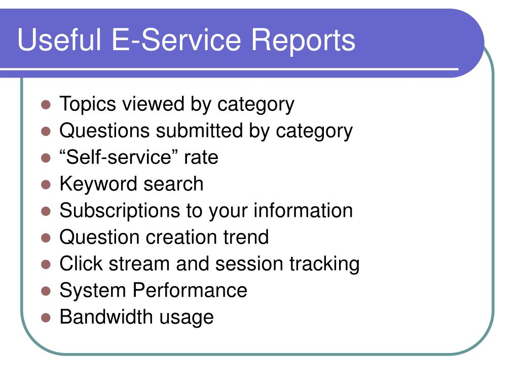 Useful E-Service Reports