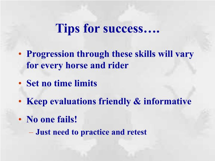 Tips for success….