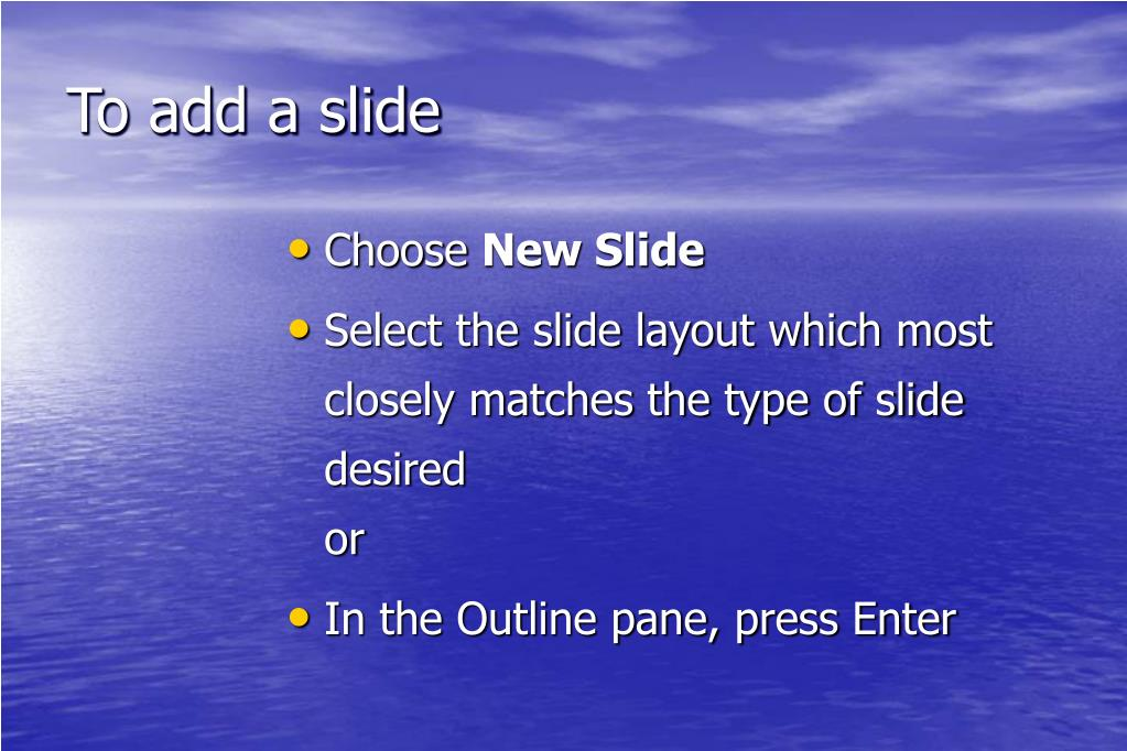 To add a slide