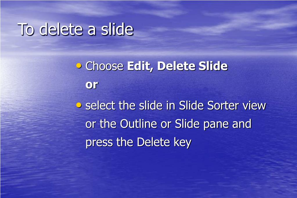 To delete a slide