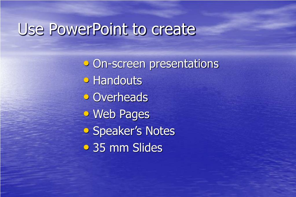 Use PowerPoint to create